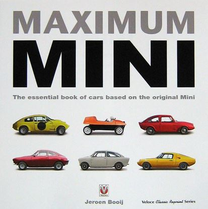Immagine di MAXIMUM MINI THE ESSENTIAL BOOK OF CARS BASED ON THE ORIGINAL MINI. Ristampa 2017