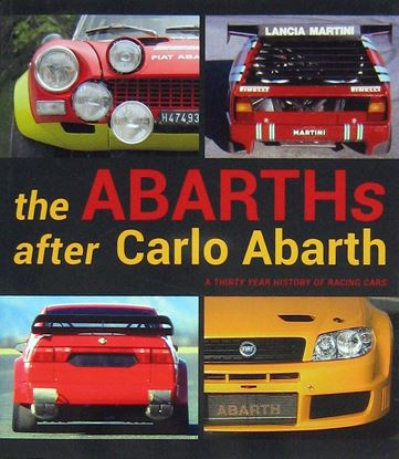 Immagine di THE ABARTHs AFTER CARLO ABARTH: A THIRTY YEAR HISTORY OF RACING CARS