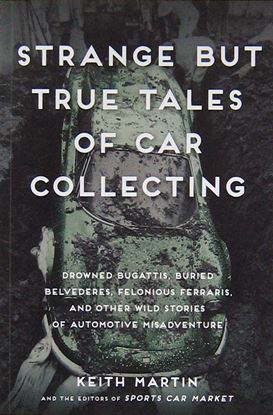 Immagine di STRANGE BUT TRUE TALES OF CAR COLLECTING