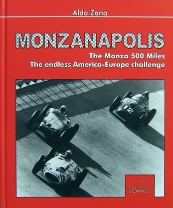 Picture of MONZANAPOLIS The Monza 500 Miles. The endless America-Europe challenge