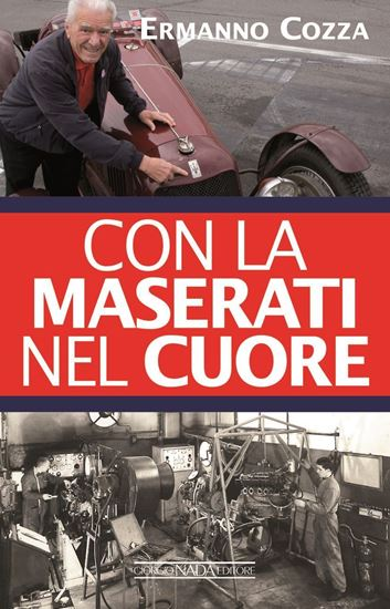 Immagine di CON LA MASERATI NEL CUORE - COPIA FIRMATA DALL'AUTORE/SIGNED COPY BY THE AUTHOR