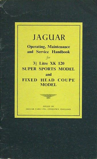 Picture of JAGUAR 3 1-2 LITRE XK 120 SUPER SPORT MODEL AND FIXED HEAD COUPE MODEL: OPERATING MAINTENANCE AND SERVICE HANDBOOK