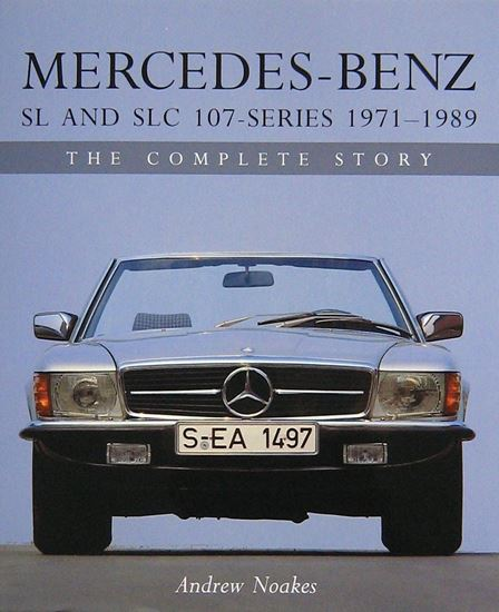 Immagine di MERCEDES BENZ SL AND SLC 107 SERIES 1971-1989 THE COMPLETE STORY