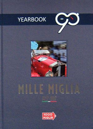 Picture of MILLE MIGLIA 2017: THE OFFICIAL YEARBOOK OF THE 90° ANNIVERSARY 1927-2017