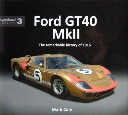 Immagine di FORD GT40 MARK II THE REMARKABLE HISTORY OF 1016