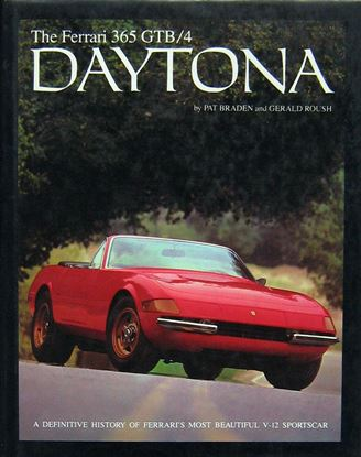 Immagine di THE FERRARI 365 GTB/4 DAYTONA A DEFINITIVE HISTORY OF FERRARI'S MOST BEAUTIFUL V-12 SPORTSCAR