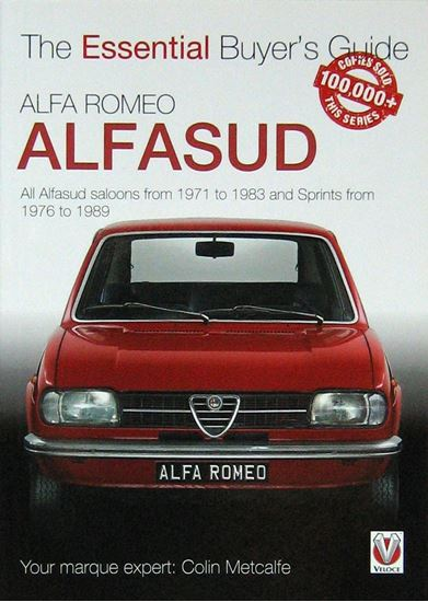 Immagine di ALFA ROMEO ALFASUD THE ESSENTIAL BUYER'S GUIDE All saloon models from 1971 to 1983 & Sprints from 1976 to 1989