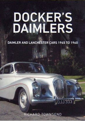 Immagine di DOCKER'S DAIMLERS: DAIMLER AND LANCHESTER CARS 1945 TO 1960