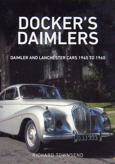 Picture of DOCKER'S DAIMLERS: DAIMLER AND LANCHESTER CARS 1945 TO 1960
