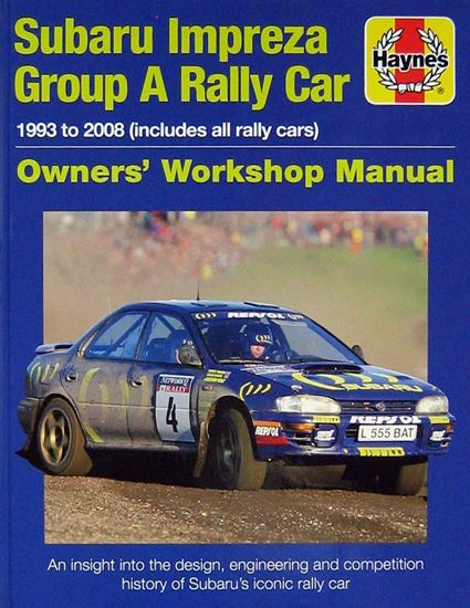 Immagine di SUBARU IMPREZA GROUP A RALLY CAR 1993-2008 (ALL RALLY CARS): an insight into the design engineering and competition history of Subaru's iconic rally