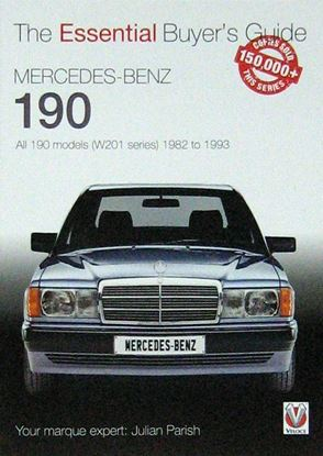 Immagine di MERCEDES BENZ 190 THE ESSENTIAL BUYER'S GUIDE. All 190 models (W201 series) 1982 to 1993