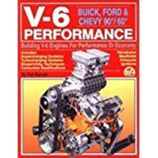 Picture of V-6 PERFORMANCE BUICK FORD & CHEVY 90°/60°: Building V-6 Engines for Performance or Economy
