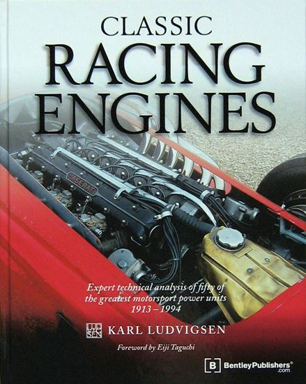 Immagine di CLASSIC RACING ENGINES: Expert Technical Analysis of Fifty of the Greatest Motorsports Power Units 1913-1994