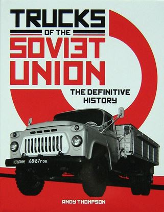 Immagine di TRUCKS OF THE SOVIET UNION: THE DEFINITIVE HISTORY
