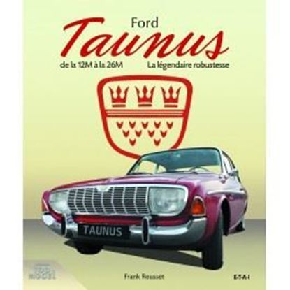 Picture of FORD TAUNUS DE LA 12M A LA 26M: LA LEGENDAIRE ROBUSTESSE