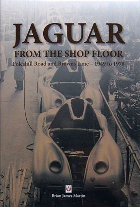 Immagine di JAGUAR FROM THE SHOP FLOOR FOLESHILL ROAD AND BROWNS LANE 1949 TO 1978