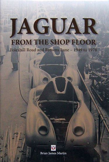 Picture of JAGUAR FROM THE SHOP FLOOR FOLESHILL ROAD AND BROWNS LANE 1949 TO 1978