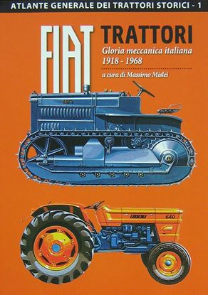 Picture of FIAT TRATTORI 1- Gloria meccanica italiana 1918-1968