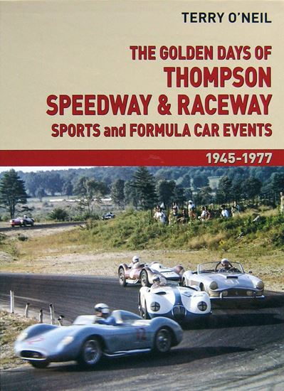 Immagine di THE GOLDEN DAYS OF THOMPSON SPEEDWAY & RACEWAY: SPORTS AND FORMULA CAR EVENTS 1945-1977