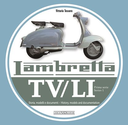 Immagine di LAMBRETTA TV/LI Prima serie - Series I Storia, modelli e documenti/History, models and documentation