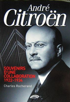 Picture of ANDRE' CITROEN: SOUVENIRS D'UNE COLLABORATION 1922-1934