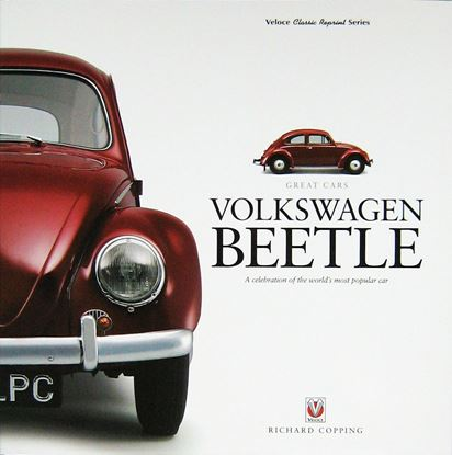 "Immagine di VOLKSWAGEN BEETLE A CELEBRATION OF THE WORLD'S MOST POPULAR CAR. GREAT CARS ""Veloce Classic Reprint"""