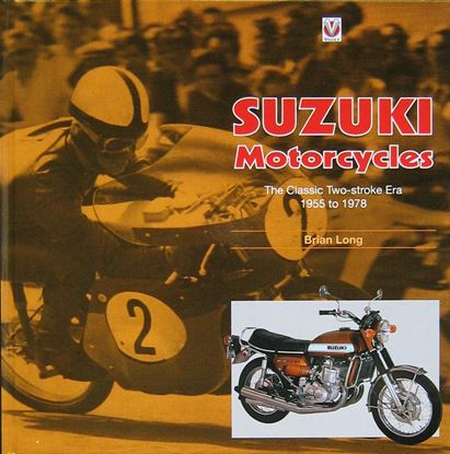 Immagine di SUZUKI MOTORCYCLES: The Classic Two-stroke Era 1955 to 1978