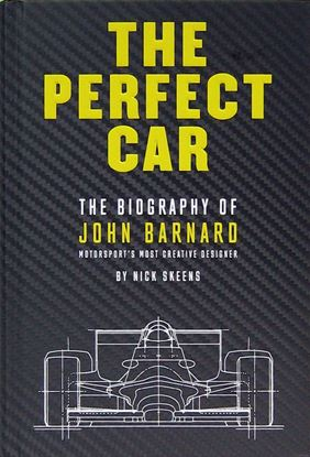 Picture of THE PERFECT CAR: THE STORY OF JOHN BARNARD, MOTORSPORT'S MOST CREATIVE DESIGNER