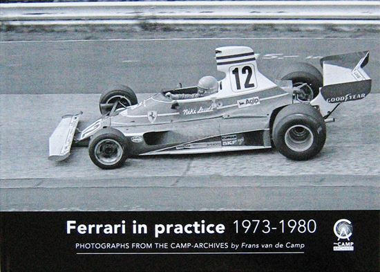 Immagine di FERRARI IN PRACTICE 1973-1980 PHOTOGRAPHS FROM THE CAMP-ARCHIVES