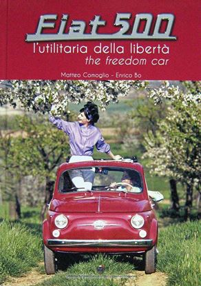 Picture of FIAT 500 L'UTILITARIA DELLA LIBERTA'/THE FREEDON CAR