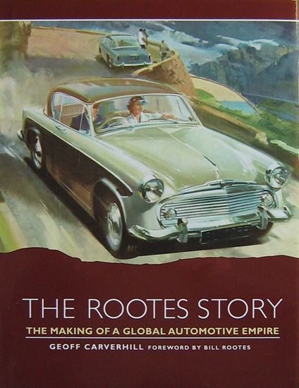 Immagine di THE ROOTES STORY THE MAKING OF A GLOBAL AUTOMOTIVE EMPIRE