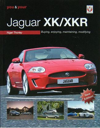 Immagine di YOU & YOUR JAGUAR XK/XKR: Buying, Enjoying, Maintaining, Modifying