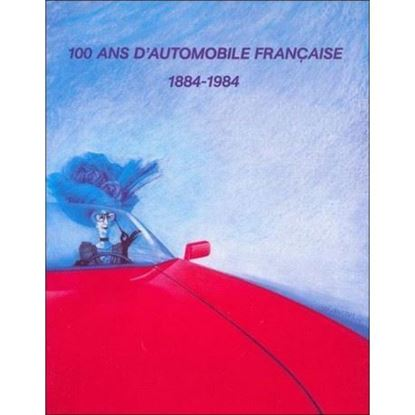 Picture of 100 ANS D'AUTOMOBILE FRANCAISE 1884-1984