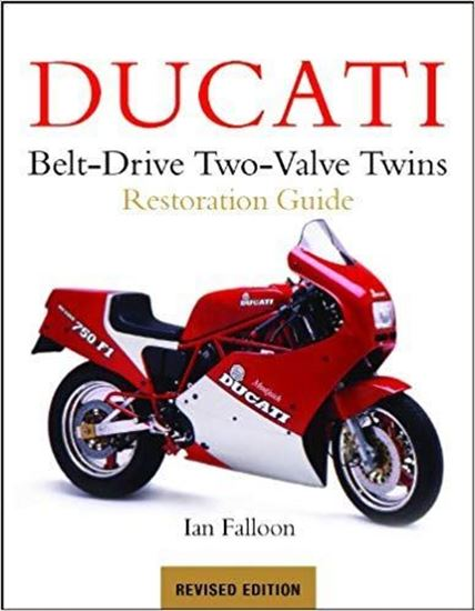 Picture of DUCATI BELT-DRIVE TWO-VALVE TWINS RESTORATION GUIDE. Revised 2013 Edition