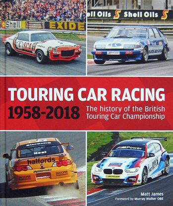 Immagine di TOURING CAR RACING 1958–2018: THE HISTORY OF THE BRITISH TOURING CAR CHAMPIONSHIP