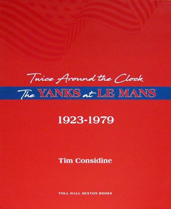 Immagine di TWICE AROUND THE CLOCK THE YANKS AT LE MANS 1923-1979