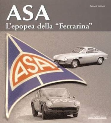 Immagine di ASA L'EPOPEA DELLA FERRARINA - COPIA FIRMATA DALL'AUTORE! / SIGNED COPY BY THE AUTHOR!