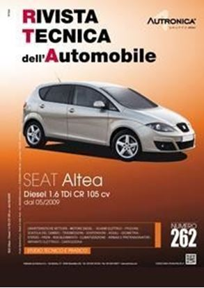Picture of SEAT ALTEA DIESEL 1.6 TDi CR 105 cv dal 05/2009 N. 262 SERIE «RIVISTA TECNICA DELL'AUTOMOBILE»