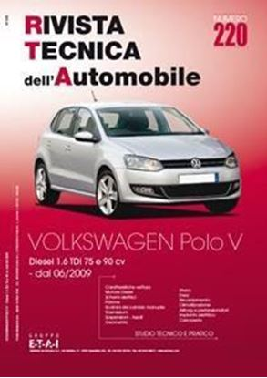 Picture of VW POLO V DIESEL 1.6 TDi 75 e 90 cv dal 06/2009 N.220 - SERIE «RIVISTA TECNICA DELL'AUTOMOBILE»