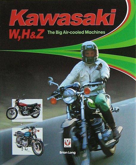 Picture of KAWASAKI W, H & Z THE BIG AIR-COOLED MACHINES