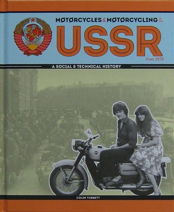 Immagine di MOTORCYCLES & MOTORCYCLING IN THE USSR FROM 1939: A Social Technical History