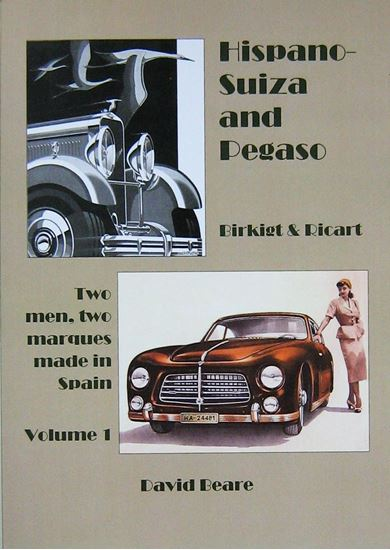 Immagine di HISPANO SUIZA AND PEGASO, BIRKIGT & RICART VOL.1: Two Men Two Marques Made In Spain