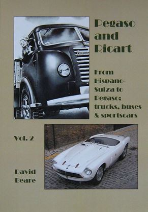 Picture of PEGASO AND RICART VOL.2: From Hispano Suiza To Pegaso. Trucks Buses & Sportscars