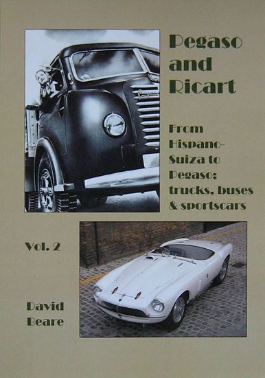 Immagine di PEGASO AND RICART VOL.2: From Hispano Suiza To Pegaso. Trucks Buses & Sportscars
