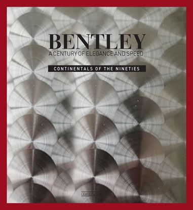 Picture of BENTLEY A Century of Elegance and Speed - Continentals of the Nineties