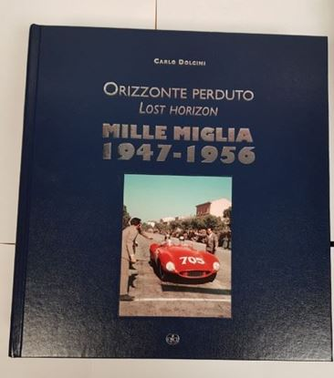 Picture of MILLE MIGLIA 1947-1956 ORIZZONTE PERDUTO /  LOST HORIZON. Edizione in pelle/Leather-bound edition