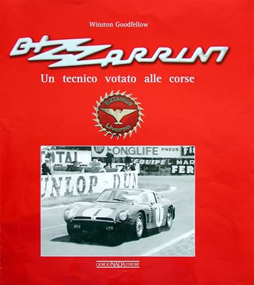 Immagine di BIZZARRINI UN TECNICO VOTATO ALLE CORSE - COPIA FIRMATA DALL'AUTORE! / SIGNED COPY BY THE AUTHOR!