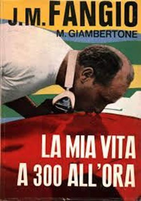 Picture of LA MIA VITA A 300 ALL'ORA (COPY SIGNED BY J.M.FANGIO)