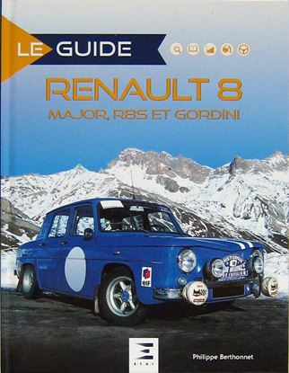 Picture of LE GUIDE DE LA RENAULT 8 MAJOR R8S ET GORDINI New edition 2019