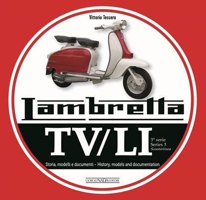 Picture of LAMBRETTA TV/LI Scooterlinea- Terza Serie. Storie Modelli e documenti/Series 3. History, models and documents